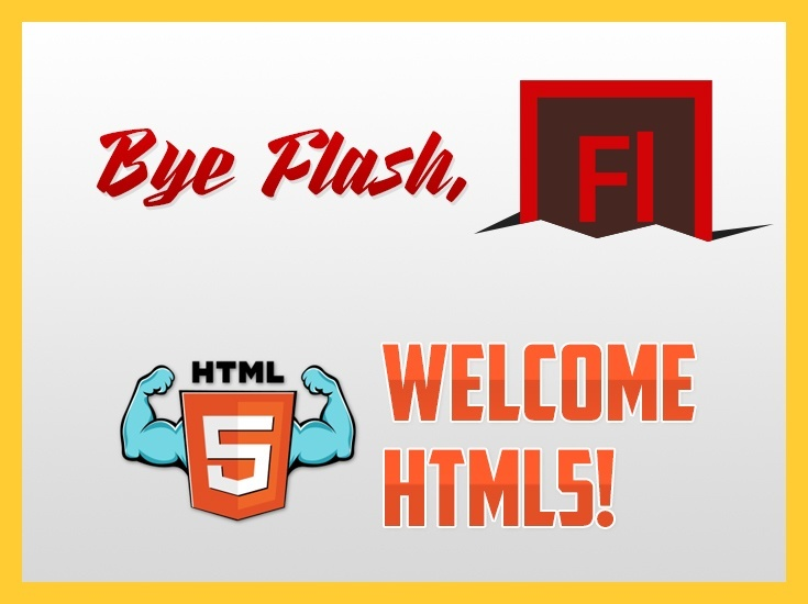 Bye Flash, Welcome HTML5